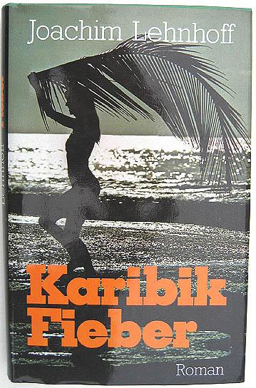 Karibik Fieber - Roman von Joachim Lehnhoff
